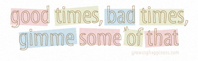 Good Time, Bad Times