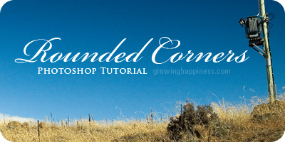 Rounded Corners Photoshop Tutorial by Growing Happiness
