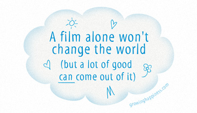 A film alone won\'t change the world but lot of good can come out of it